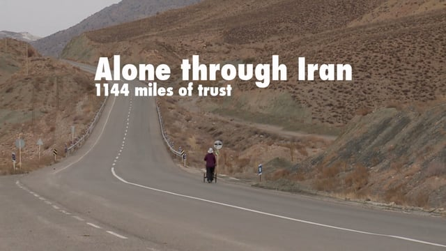 Alone Through Iran: 1144 Miles of Trust